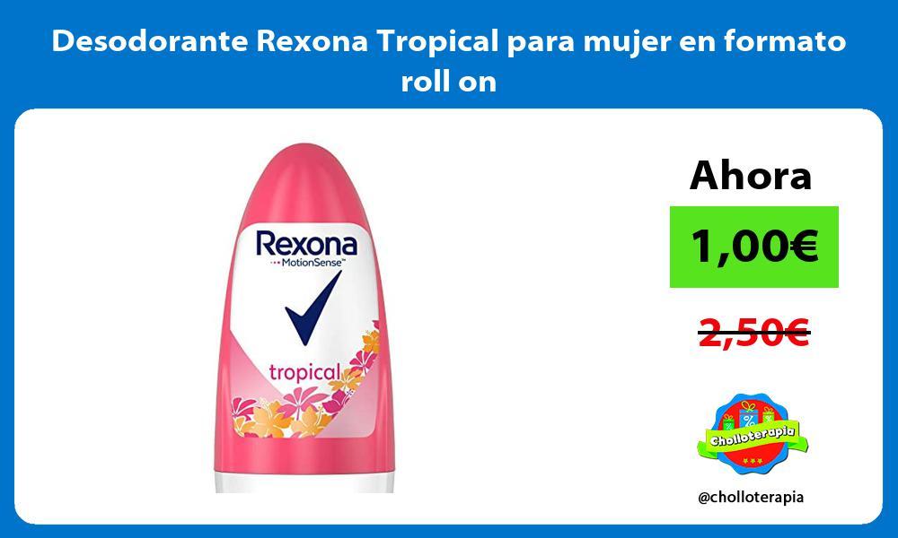 Desodorante Rexona Tropical para mujer en formato roll on