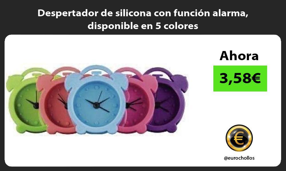 Despertador de silicona con función alarma disponible en 5 colores