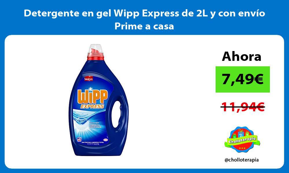 Detergente en gel Wipp Express de 2L y con envío Prime a casa