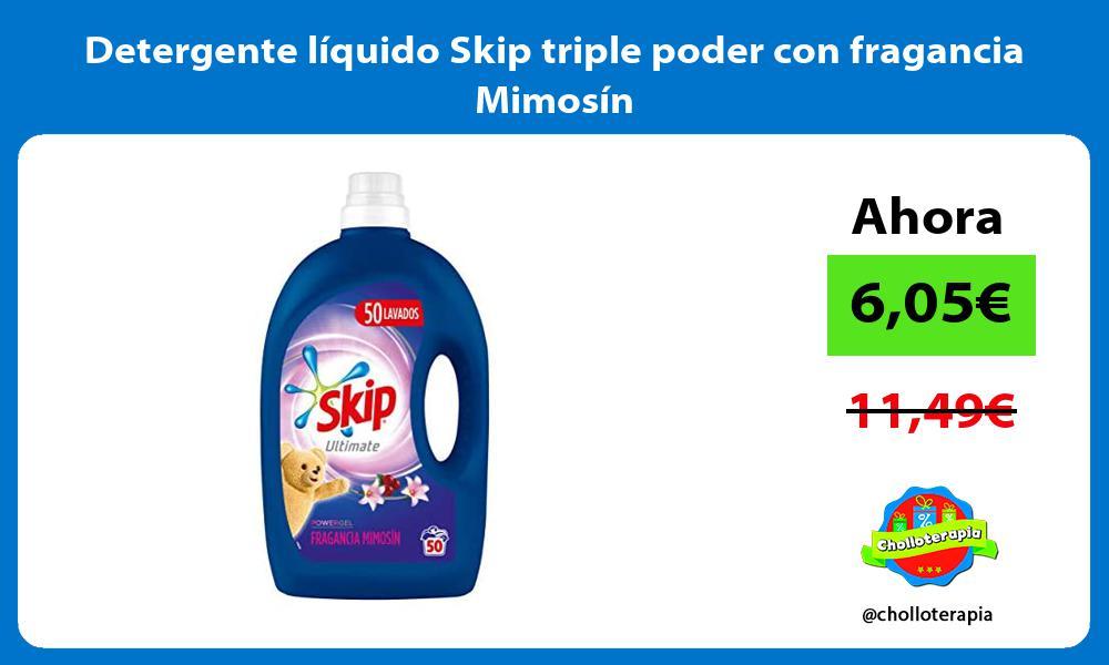 Detergente líquido Skip triple poder con fragancia Mimosín