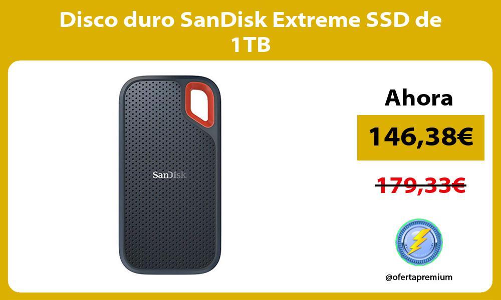 Disco duro SanDisk Extreme SSD de 1TB