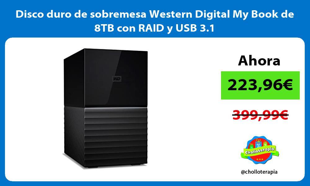 Disco duro de sobremesa Western Digital My Book de 8TB con RAID y USB 3 1