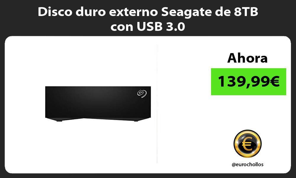 Disco duro externo Seagate de 8TB con USB 3 0