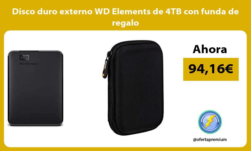 Disco duro externo WD Elements de 4TB con funda de regalo