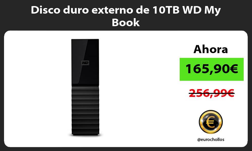 Disco duro externo de 10TB WD My Book