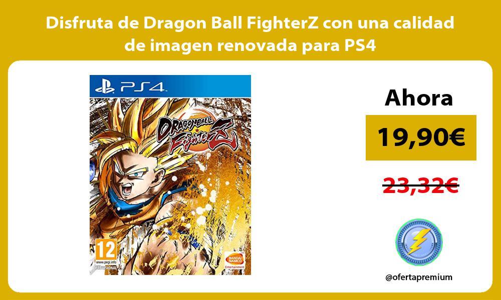 Disfruta de Dragon Ball FighterZ con una calidad de imagen renovada para PS4