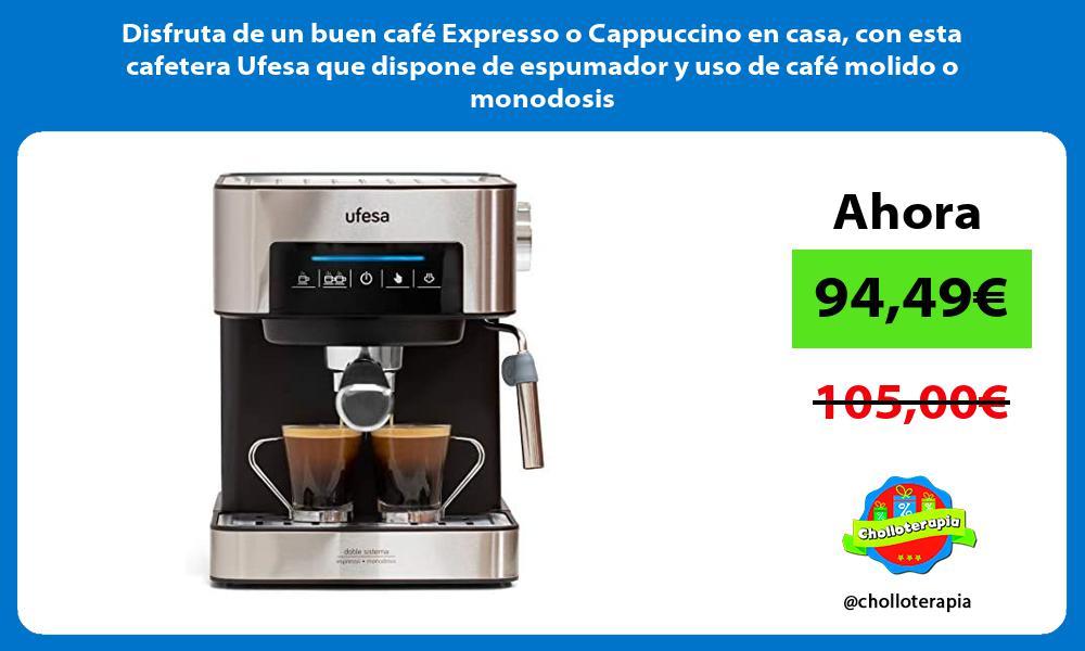 Disfruta de un buen café Expresso o Cappuccino en casa con esta cafetera Ufesa que dispone de espumador y uso de café molido o monodosis