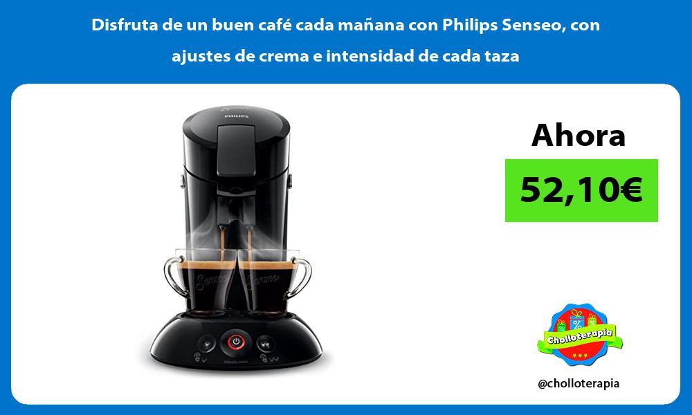 Disfruta de un buen café cada mañana con Philips Senseo con ajustes de crema e intensidad de cada taza