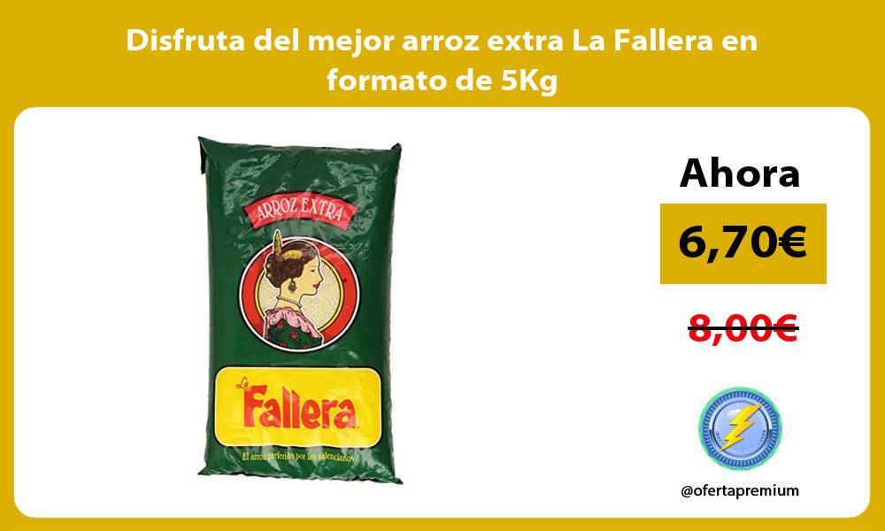 Disfruta del mejor arroz extra La Fallera en formato de 5Kg