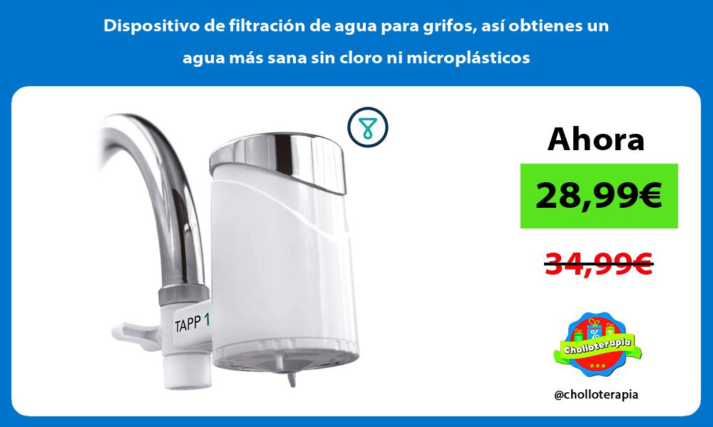 Dispositivo de filtración de agua para grifos así obtienes un agua más sana sin cloro ni microplásticos