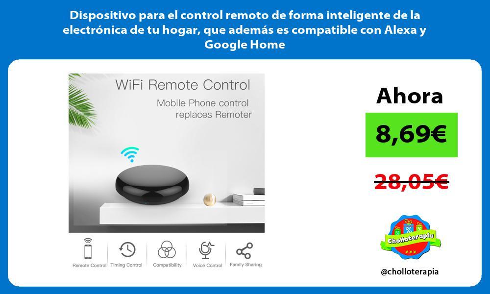 Dispositivo para el control remoto de forma inteligente de la electrónica de tu hogar que además es compatible con Alexa y Google Home