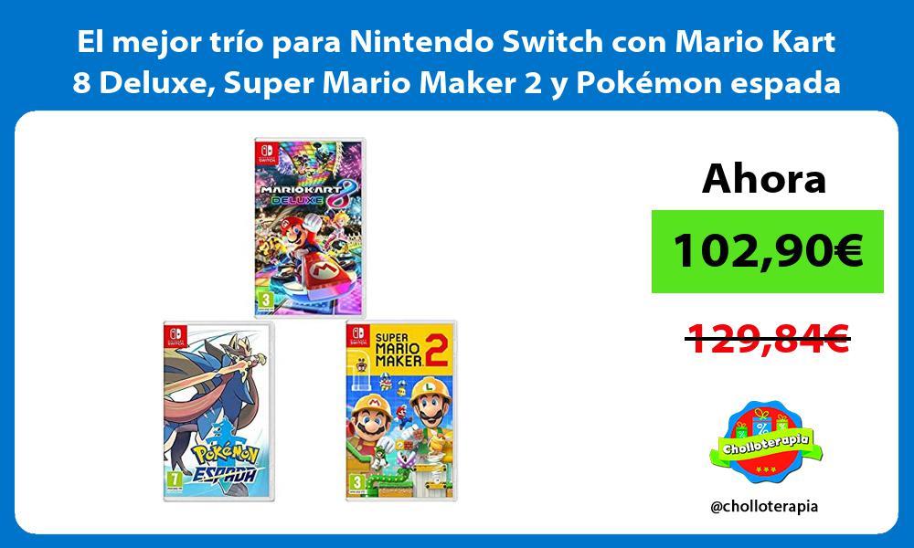 El mejor trío para Nintendo Switch con Mario Kart 8 Deluxe Super Mario Maker 2 y Pokémon espada