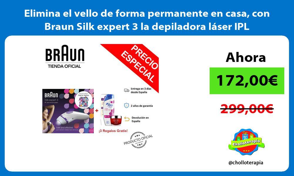 Elimina el vello de forma permanente en casa con Braun Silk expert 3 la depiladora láser IPL