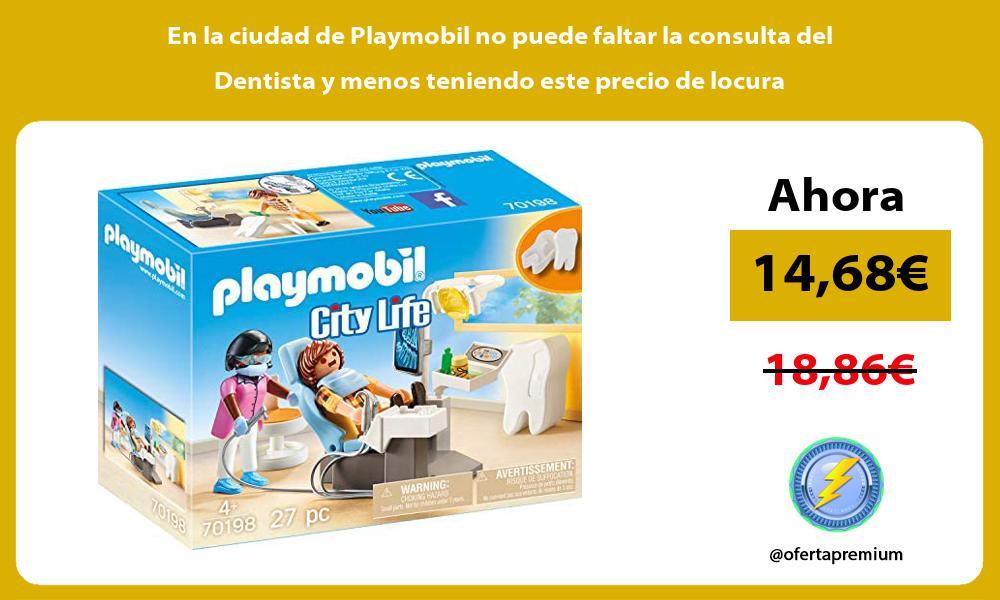 En la ciudad de Playmobil no puede faltar la consulta del Dentista y menos teniendo este precio de locura
