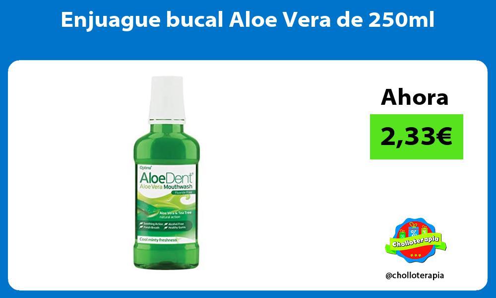 Enjuague bucal Aloe Vera de 250ml