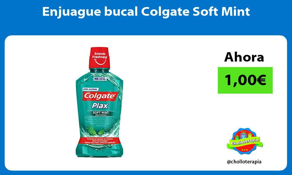 Enjuague bucal Colgate Soft Mint