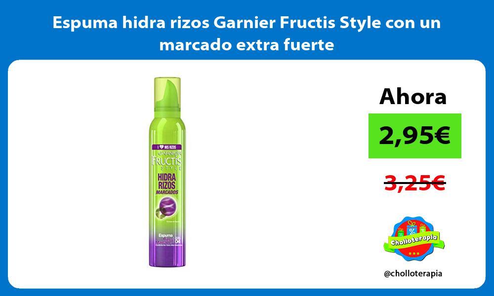 Espuma hidra rizos Garnier Fructis Style con un marcado extra fuerte