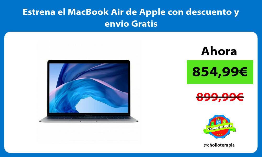 Estrena el MacBook Air de Apple con descuento y envio Gratis