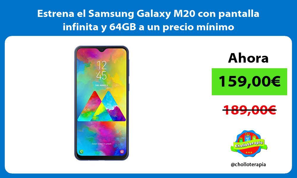 Estrena el Samsung Galaxy M20 con pantalla infinita y 64GB a un precio mínimo