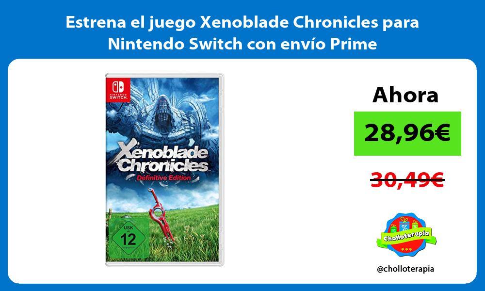 Estrena el juego Xenoblade Chronicles para Nintendo Switch con envío Prime
