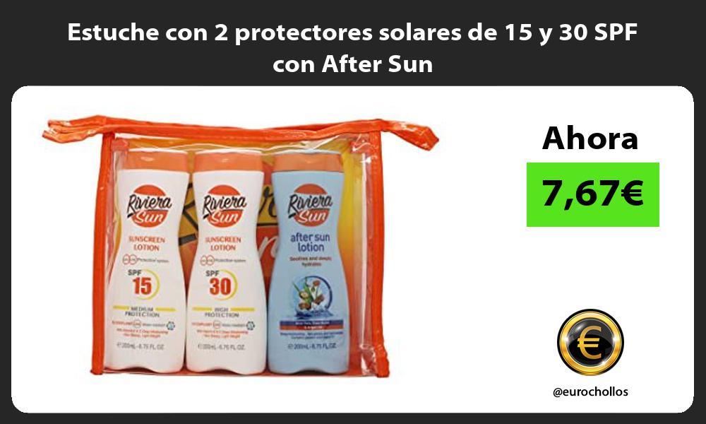 Estuche con 2 protectores solares de 15 y 30 SPF con After Sun