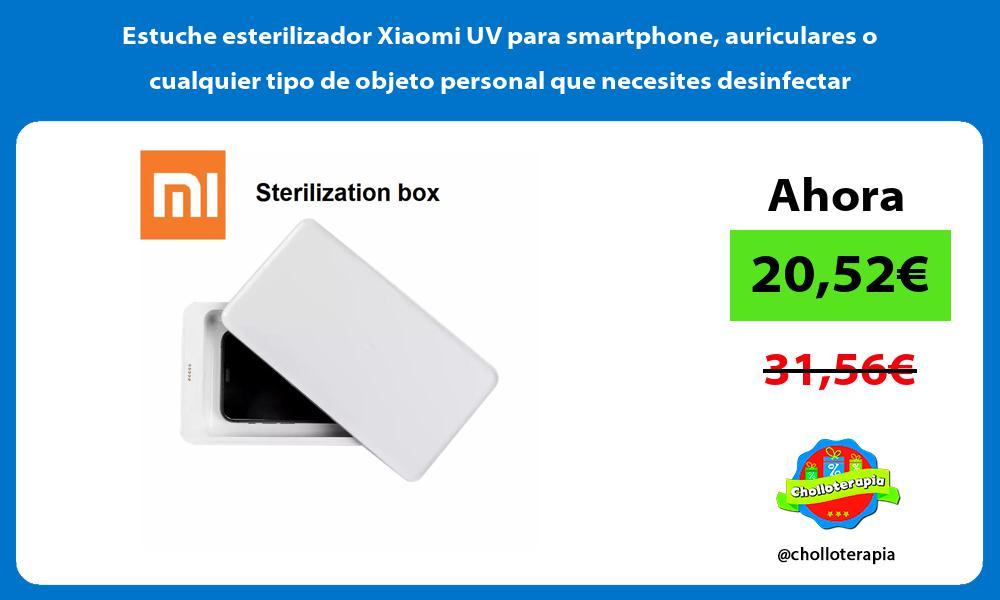 Estuche esterilizador Xiaomi UV para smartphone auriculares o cualquier tipo de objeto personal que necesites desinfectar