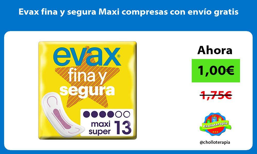Evax fina y segura Maxi compresas con envío gratis