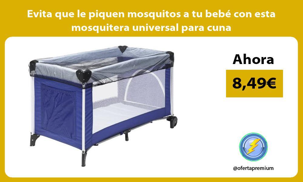 Evita que le piquen mosquitos a tu bebé con esta mosquitera universal para cuna