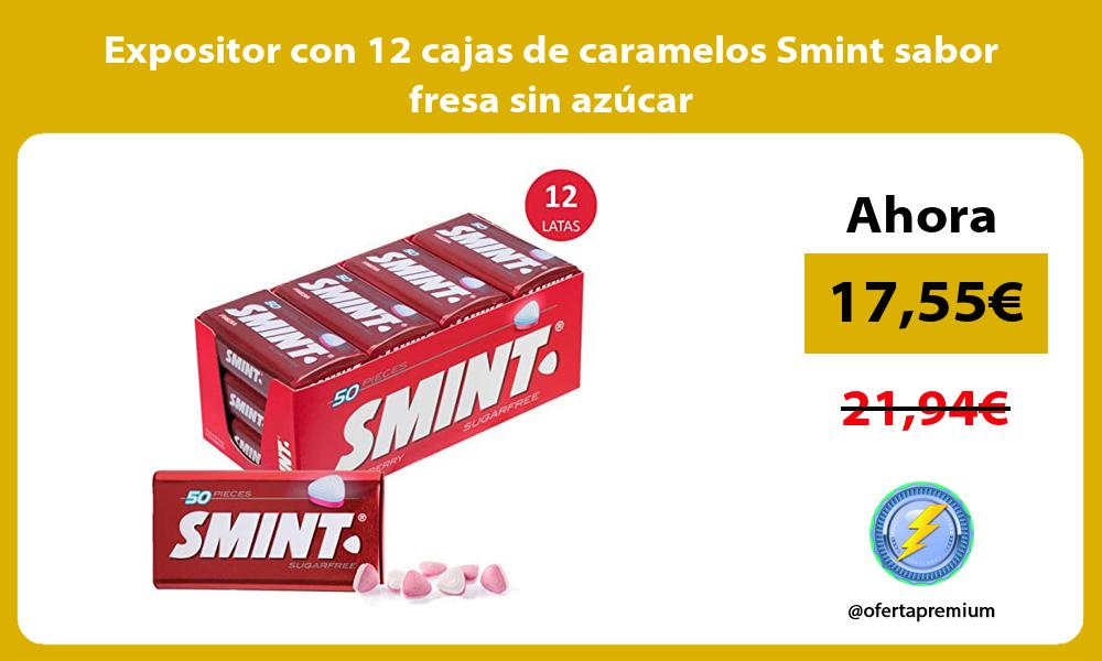 Expositor con 12 cajas de caramelos Smint sabor fresa sin azúcar