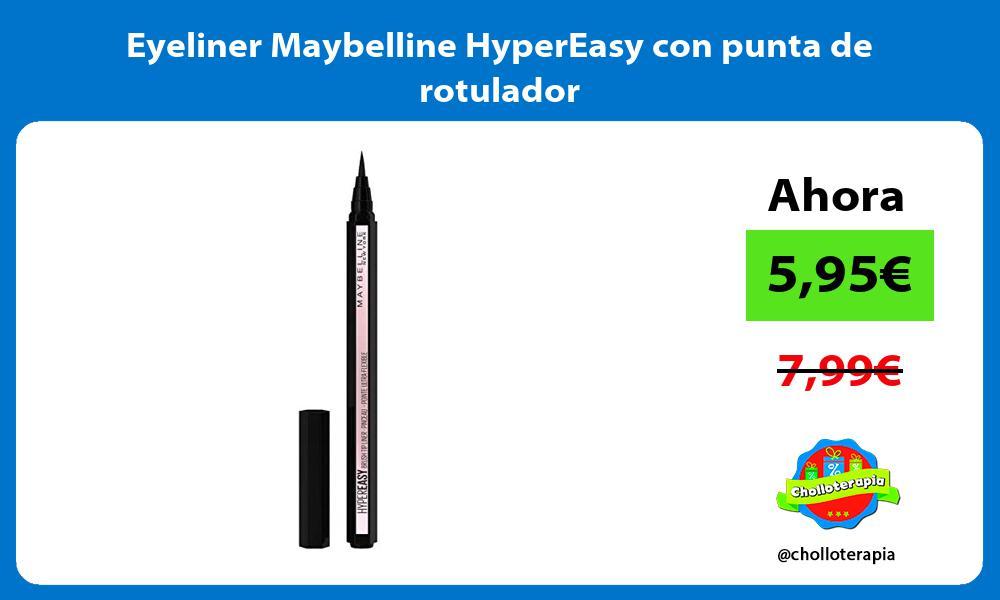 Eyeliner Maybelline HyperEasy con punta de rotulador