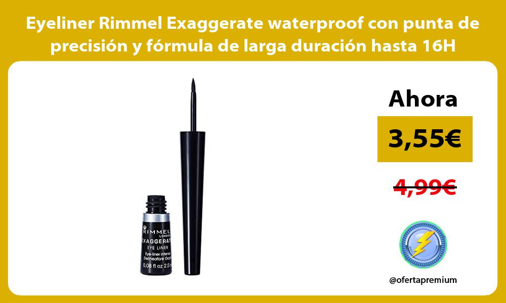 Eyeliner Rimmel Exaggerate waterproof con punta de precisión y fórmula de larga duración hasta 16H