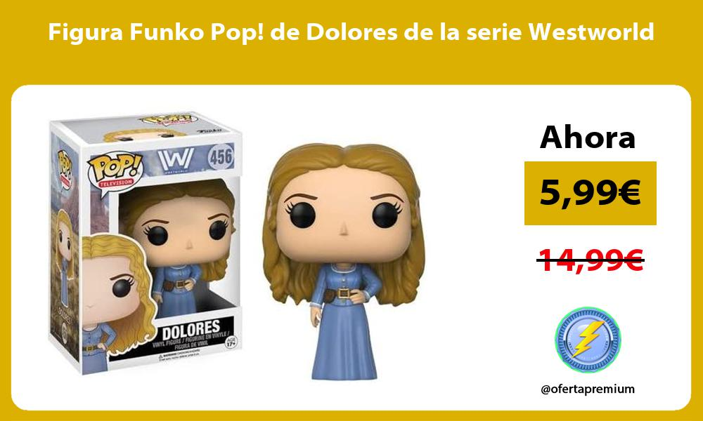 Figura Funko Pop de Dolores de la serie Westworld