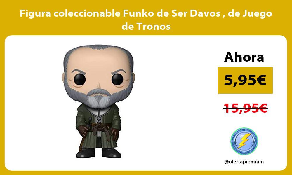 Figura coleccionable Funko de Ser Davos de Juego de Tronos
