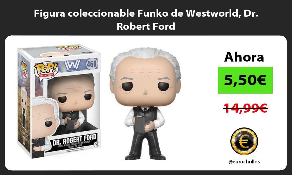 Figura coleccionable Funko de Westworld Dr Robert Ford