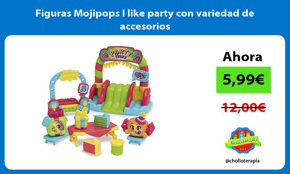 Figuras Mojipops I like party con variedad de accesorios