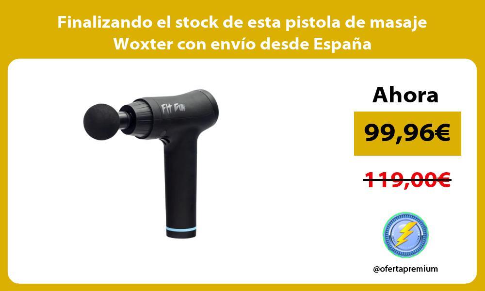 Finalizando el stock de esta pistola de masaje Woxter con envío desde España