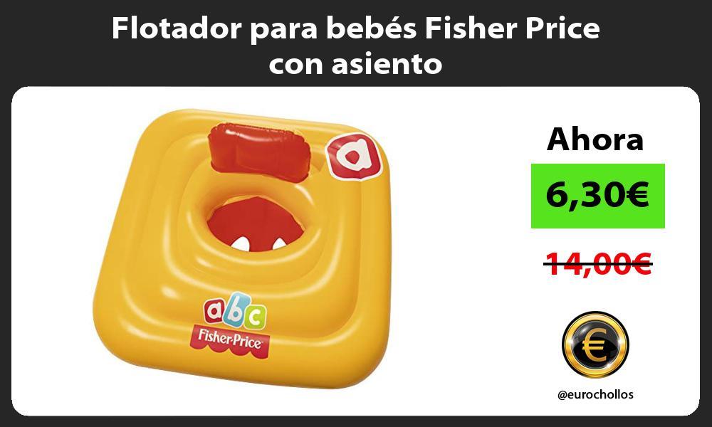 Flotador para bebés Fisher Price con asiento