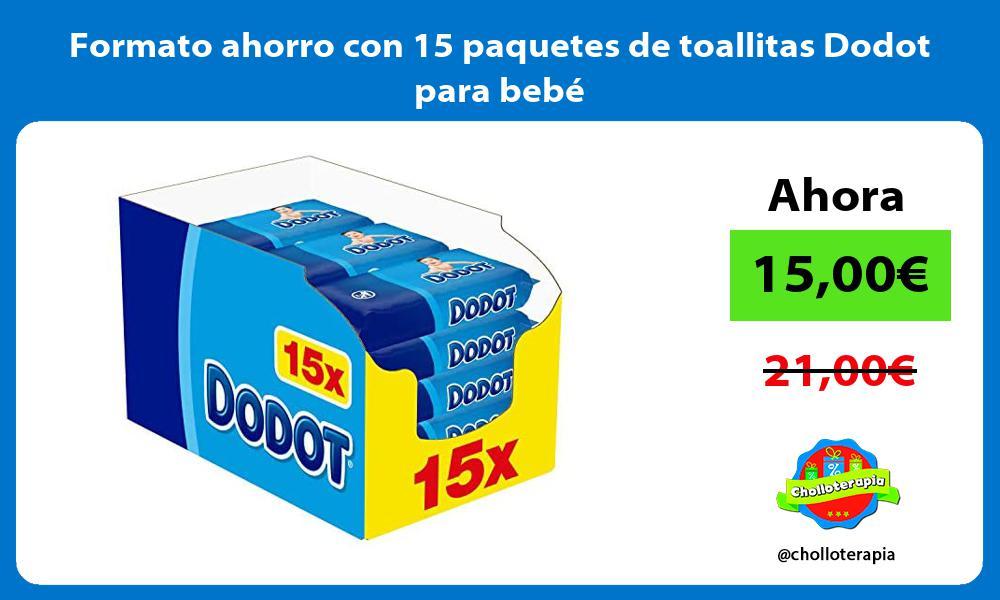 Formato ahorro con 15 paquetes de toallitas Dodot para bebé
