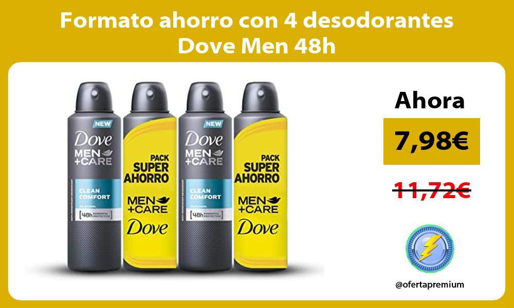 Formato ahorro con 4 desodorantes Dove Men 48h