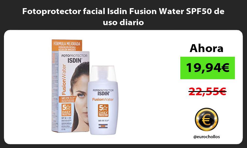 Fotoprotector facial Isdin Fusion Water SPF50 de uso diario