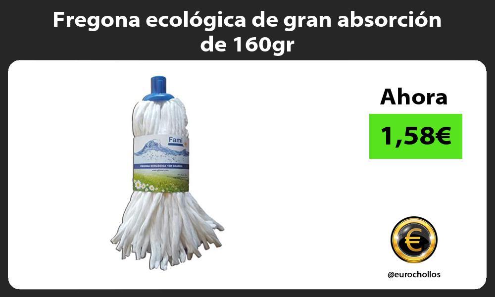 Fregona ecológica de gran absorción de 160gr
