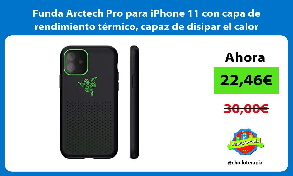 Funda Arctech Pro para iPhone 11 con capa de rendimiento térmico capaz de disipar el calor