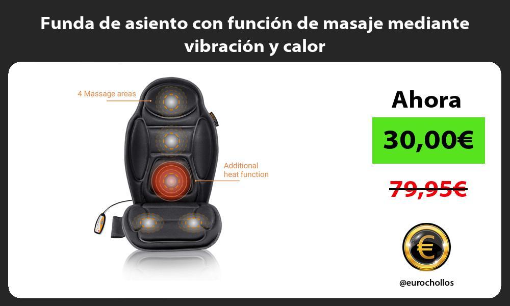 Funda de asiento con función de masaje mediante vibración y calor