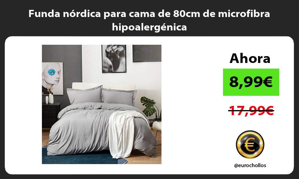 Funda nórdica para cama de 80cm de microfibra hipoalergénica
