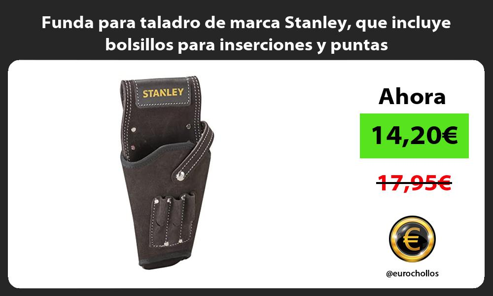 Funda para taladro de marca Stanley que incluye bolsillos para inserciones y puntas