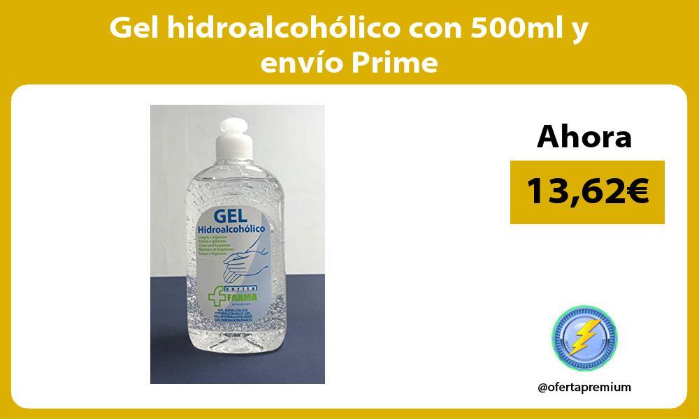 Gel hidroalcohólico con 500ml y envío Prime