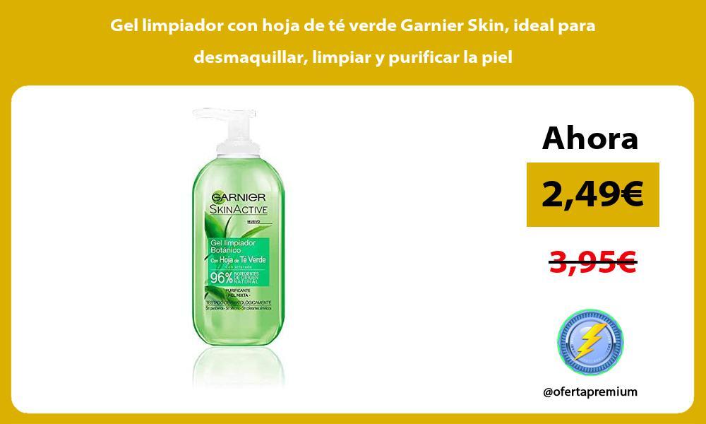 Gel limpiador con hoja de té verde Garnier Skin ideal para desmaquillar limpiar y purificar la piel