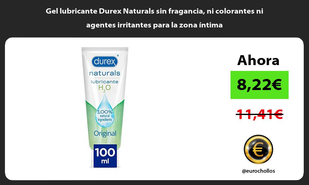 Gel lubricante Durex Naturals sin fragancia ni colorantes ni agentes irritantes para la zona íntima