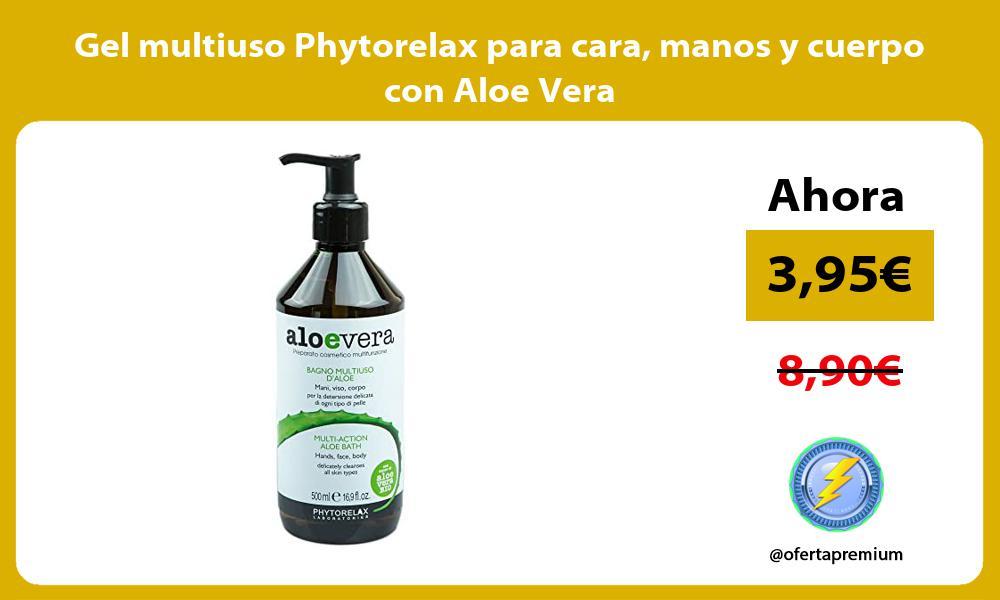 Gel multiuso Phytorelax para cara manos y cuerpo con Aloe Vera
