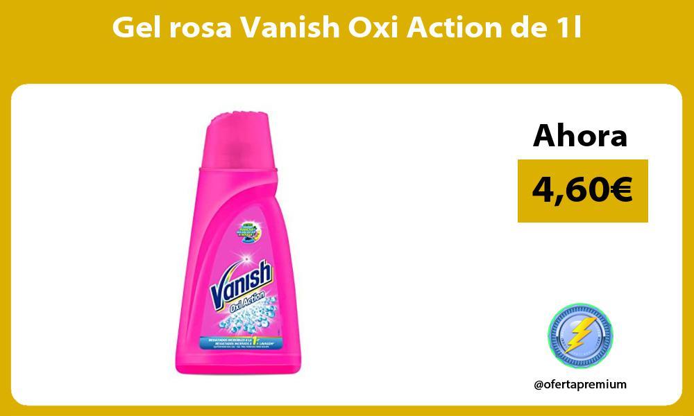 Gel rosa Vanish Oxi Action de 1l